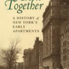 Alone Together : A History of New York's Early Apartments by Elizabeth...