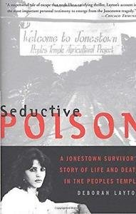 Seductive Poison : A Jonestown Survivor's Story of Life and Death in the...