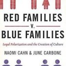 Red Families V. Blue Families : Legal Polarization and the Creation of...