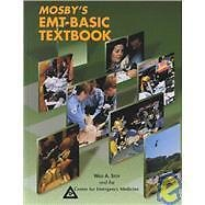 Mosby's EMT-Basic by Walt A. Stoy and Center for Emergency Medicine Staff...