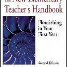 The New Elementary Teacher's Handbook : Flourishing in Your First Year by...