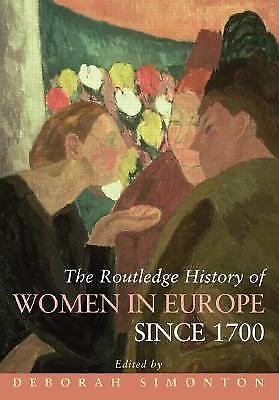 Routledge Histories: The Routledge History of Women in Europe since 1700...