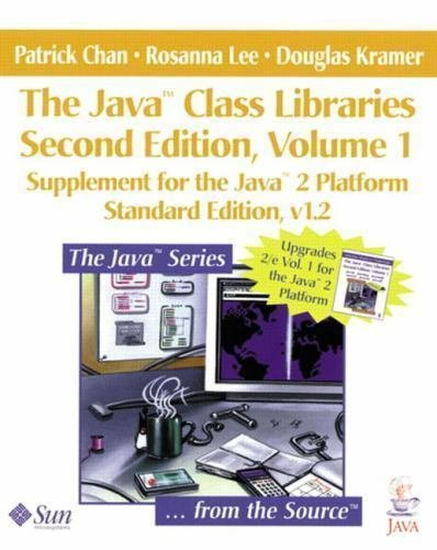 Java: The Java Class Libraries : Supplement for the Java 2 Platform Vol. 1 by...