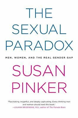 The Sexual Paradox : Men, Women and the Real Gender Gap by Susan Pinker...