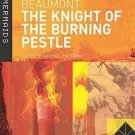 New Mermaids: The Knight of the Burning Pestle by Michael Hattaway and...