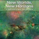 New Worlds, New Horizons in Astronomy and Astrophysics by Committee for a...