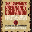 The Caveman's Pregnancy Companion : A Survival Guide for Expectant Fathers by...