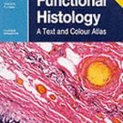Wheater's Functional Histology : A Text and Colour Atlas by John W. Heath,...