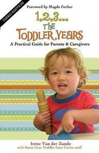 1,2,3... the Toddler Years : A Practical Guide for Parents and Caregivers by...