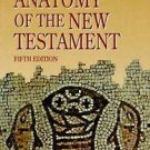 Anatomy of the New Testament : A Guide to Its Structure and Meaning by D....