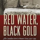Red Water, Black Gold : The Canadian River in Texas 1920-1999 by Margaret A....