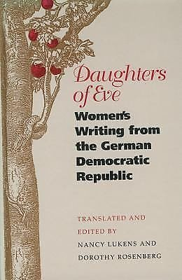 European Women Writers: Daughters of Eve : Women's Writing from the German...
