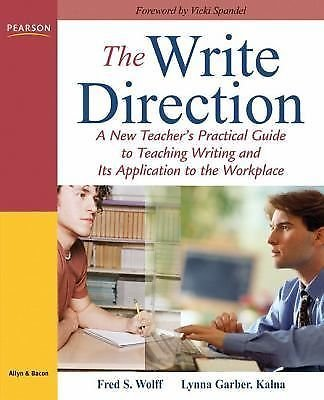 The Write Direction : A New Teacher's Practical Guide to Teaching Writing and...