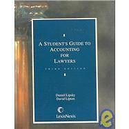 A Student's Guide to Accounting for Lawyers by David A. Lipton and Daniel...