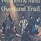 Women and Men on the Overland Trail by John Mack Faragher (2001, Paperback,...