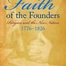 Faith of the Founders : Religion and the New Nation, 1776-1826 by Edwin S....