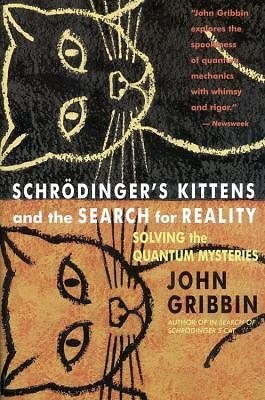 Schrodinger's Kittens and the Search for Reality : Solving the Quantum...