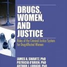 Drugs, Women, and Justice : Roles of the Criminal Justice System for...