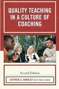 Quality Teaching in a Culture of Coaching by Stephen G. Barkley (2010,...