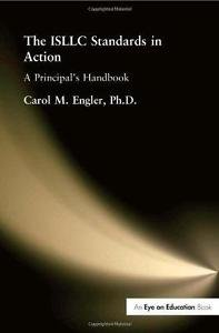 The ISLLC Standards in Action : Principal's Handbook by Carol Engler and...