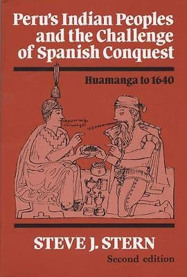 Peru's Indian Peoples and the Challenge of Spanish Conquest : Huamanga to...
