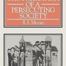 The Formation of a Persecuting Society : Power and Deviance in Western...