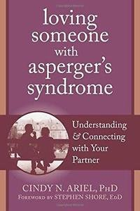 The New Harbinger Loving Someone: Loving Someone with Asperger's Syndrome :...