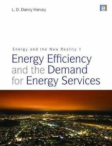 Energy and the New Reality 1 : Energy Efficiency and the Demand for Energy...