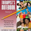 The Therapist's Notebook Vol. 3 : More Homework, Handouts, and Activities for...