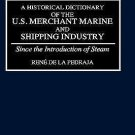A Historical Dictionary of the U. S. Merchant Marine and Shipping Industry :...