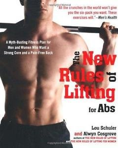 The New Rules of Lifting for Abs : A Myth-Busting Fitness Plan for Men and...