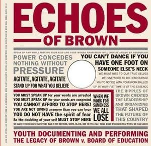 The Teaching for Social Justice: Echoes of Brown : Youth Documenting and...
