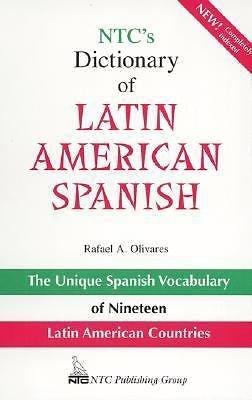 NTC's Dictionary of Latin American Spanish by Rafael A. Olivares (1998,...