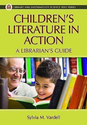 Children's Literature in Action : A Librarian's Guide by Sylvia Vardell...