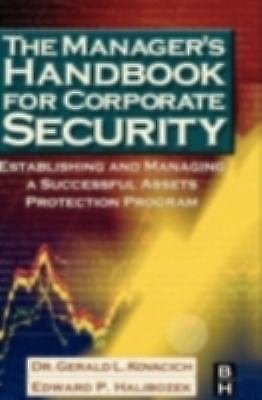The Manager's Handbook for Corporate Security : Establishing and Managing a...