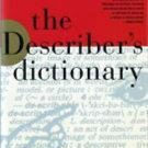 The Describer's Dictionary : A Treasury of Terms and Literary Quotations by...