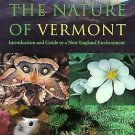The Nature of Vermont : Introduction and Guide to a New England Environment...