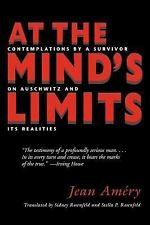 At the Mind's Limits : Contemplations by a Survivor on Auschwitz and Its...