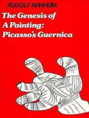 The Genesis of a Painting : Picasso's Guernica by Rudolf Arnheim (1981,...