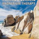 Transdermal Magnesium Therapy : A New Modality for the Maintenance of Health...