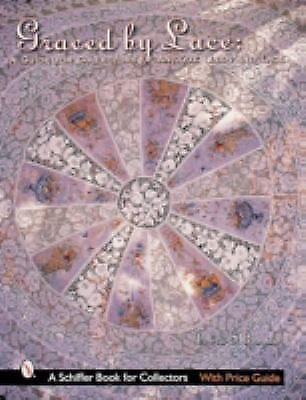 Graced by Lace : A Guide for Collectors of Antique Linen and Lace by Debra...
