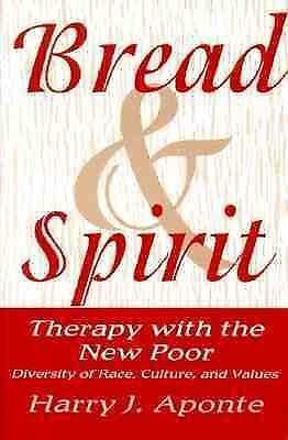 Bread and Spirit : Therapy with the New Poor - Diversity of Race, Culture,...
