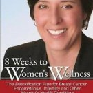 8 Weeks to Women's Wellness : The Detoxification Plan for Breast Cancer,...