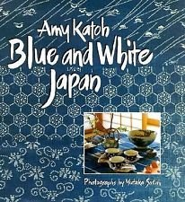 Blue and White Japan by Amy S. Katoh (1996, Hardcover)