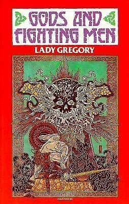 Coole Edition of Lady Gregory's Works V. 3: Gods and Fighting Men : The Story...