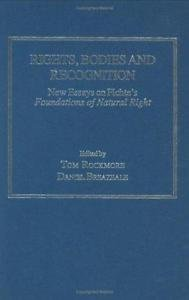 Rights Bodies and Recognition : New Essays on Fichte's Foundations of Natural...
