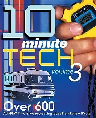 10-Minute Tech Vol. 3 : Over 600 All New Time and Money Saving Ideas from...