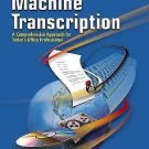 Machine Transcription : A Comprehensive Approach for Today's Office...