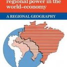 Geography of the World-Economy: Brazil : A New Regional Power in the World...