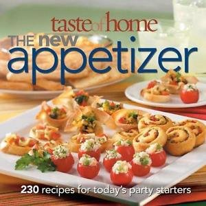 Taste of Home - The New Appetizer : 250 Recipes for Today's Party Starters by...